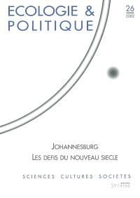 Ecologie et politique. n° 26, Johannesbourg : les défis du nouveau siècle