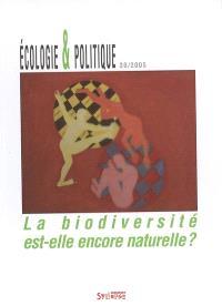 Ecologie et politique. n° 30, La biodiversité est-elle encore naturelle ?
