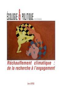 Ecologie et politique. n° 33, Réchauffement climatique : de la recherche à l'engagement