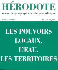 Hérodote. n° 110, Les pouvoirs locaux, l'eau, les territoires