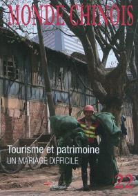 Monde chinois : nouvelle Asie. n° 22, Tourisme et patrimoine, un mariage difficile