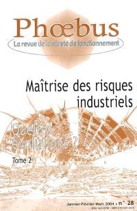 Phoebus. n° 28, Maîtrise des risques industriels : quelles évolutions ?