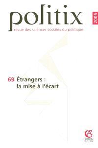Politix. n° 69, Etrangers, la mise à l'écart