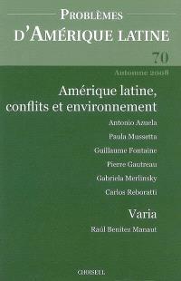 Problèmes d'Amérique latine. n° 70, Amérique Latine, conflits et environnement