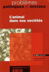 Problèmes politiques et sociaux. n° 896, L'animal dans nos sociétés