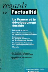 Regards sur l'actualité. n° 302, La France et le développement durable