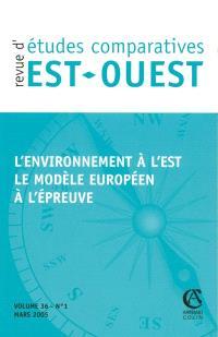 Revue d'études comparatives Est-Ouest. n° 1 (2005), L'environnement à l'Est : le modèle européen à l'épreuve