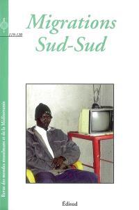 Revue des mondes musulmans et de la Méditerranée. n° 119-120, Migrations Sud-Sud