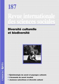 Revue internationale des sciences sociales. n° 187, Diversité culturelle et biodiversité