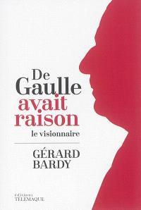 De Gaulle avait raison : le visionnaire