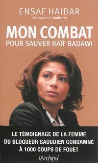 Mon combat pour sauver Raïf Badawi