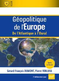Géopolitique de l'Europe : de l'Atlantique à l'Oural