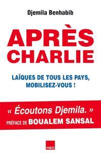 Après Charlie : laïques de tous les pays, mobilisez-vous ! : essai