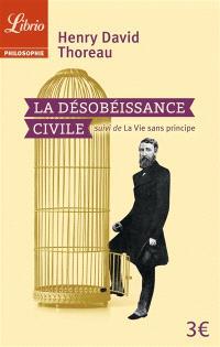 La désobéissance civile; Suivi de La vie sans principe