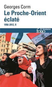 Le Proche-Orient éclaté, 1956-2012. Volume 2