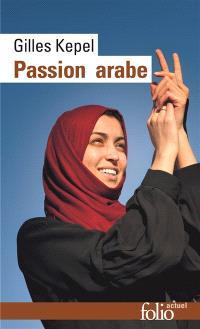 Passion arabe : journal, 2011-2013; Suivi de Passion en Kabylie; Suivi de Paysage avant la bataille