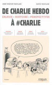 De Charlie Hebdo à #Charlie : enjeux, histoire, perspectives
