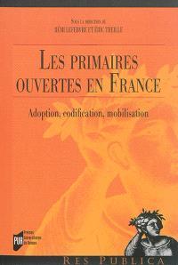 Les primaires ouvertes en France : adoption, codification, mobilisation