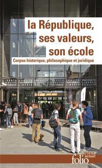 La République, ses valeurs, son école : corpus historique, philosophique et juridique