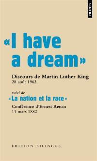 Les grands discours, I have a dream : discours du pasteur Martin Luther King, Washington D.C., 28 août 1963. Suivi de La nation et la race : conférence faite en Sorbonne par Ernest Renan, 11 mars 1882