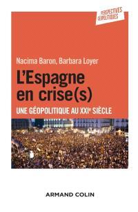 L'Espagne en crise(s) : une géopolitique au XXIe siècle