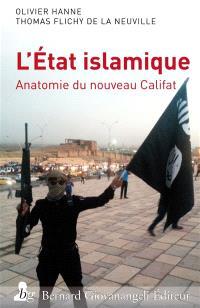 L'Etat islamique : anatomie du nouveau califat