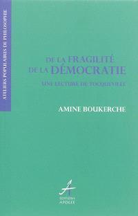 De la fragilité de la démocratie : une lecture de Tocqueville