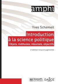Introduction à la science politique : objets, méthodes, résultats, objectifs