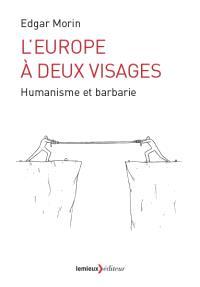 L'Europe à deux visages : humanisme et barbarie
