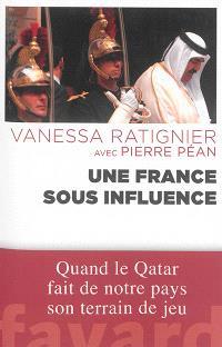 Une France sous influence : quand le Qatar fait de notre pays son terrain de jeu