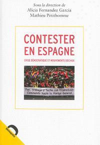 Contester en Espagne : crise démocratique et mouvements sociaux