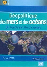 Géopolitique des mers et des océans : qui tient la mer tient le monde