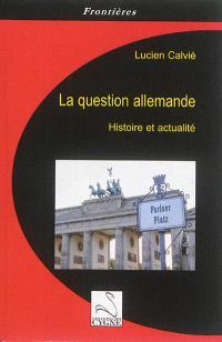 La question allemande : histoire et actualité