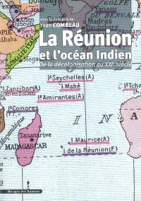 La Réunion et l'océan Indien : de la décolonisation au XXIe siècle : actes du colloque de Saint-Denis de la Réunion, 23-24-25 octobre 2006