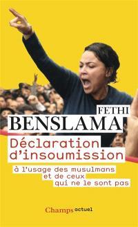 Déclaration d'insoumission : à l'usage des musulmans et de ceux qui ne le sont pas