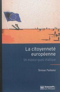 La citoyenneté européenne : un espace quasi étatique