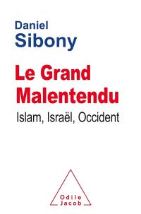 Le grand malentendu : islam, Israël, Occident