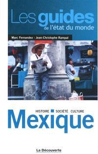 Mexique : histoire, société, culture