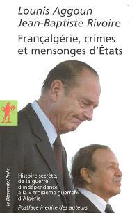 Françalgérie, crimes et mensonges d'Etats : histoire secrète, de la guerre d'indépendance à la troisième guerre d'Algérie