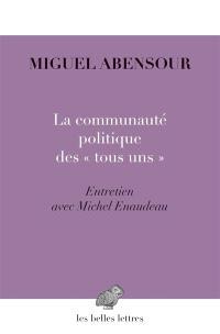 """La communauté politique des """"tous uns"""" : désir de liberté, désir d'utopie : entretien avec Michel Enaudeau"""