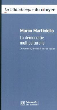 La démocratie multiculturelle : citoyenneté, diversité, justice sociale