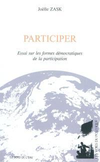 Participer : essai sur les formes démocratiques de la participation
