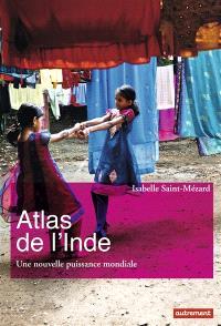 Atlas de l'Inde : une nouvelle puissance mondiale