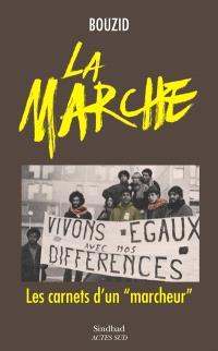 La marche : les carnets d'un marcheur : traversée de la France profonde