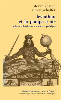 Léviathan et la pompe à air : Hobbes et Boyle entre science et politique
