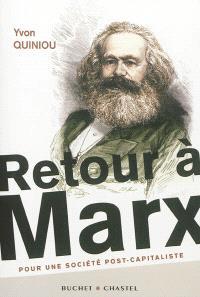Retour à Marx : pour une société post-capitaliste