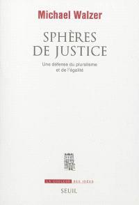 Sphères de justice : une défense du pluralisme et de l'égalité