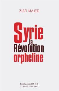 Syrie : la révolution orpheline