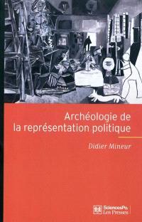 Archéologie de la représentation politique : structure et fondement d'une crise