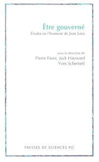 Etre gouverné : études en l'honneur de Jean Leca